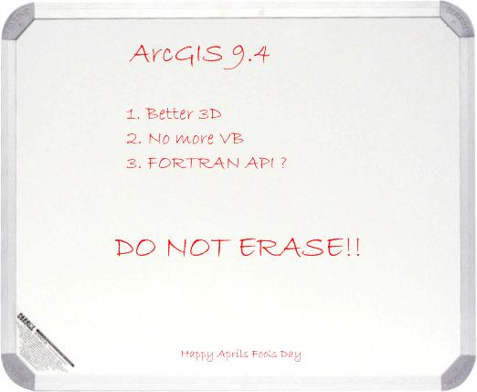 ArcGIS 9.4 circa 1 April 2008